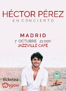 HECTOR PÉREZ CONCIERTO MADRID